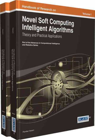 Handbook of research on novel soft computing intelligent algorithms : theory and practical applications