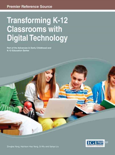 Transforming K-12 classrooms with digital technology /