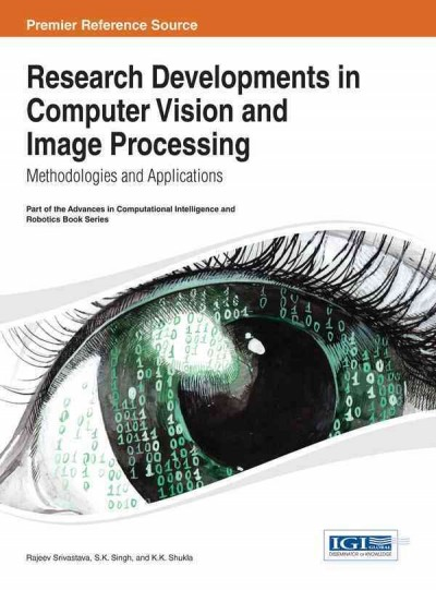 Research developments in computer vision and image processing : methodologies and applications /