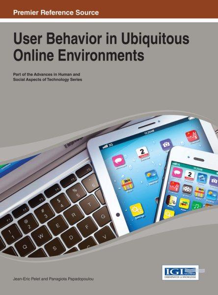 User behavior in ubiquitous online environments /