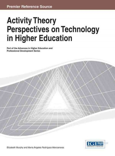 Activity theory perspectives on technology in higher education /