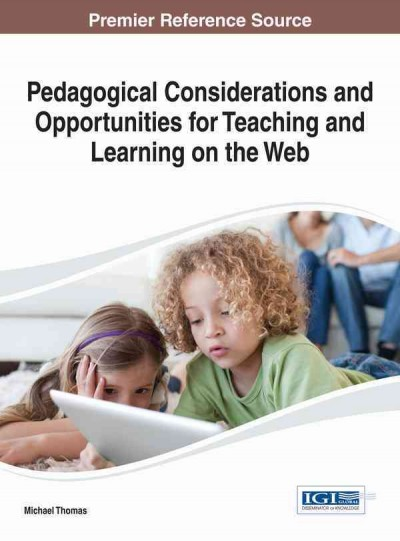 Pedagogical considerations and opportunities for teaching and learning on the web /