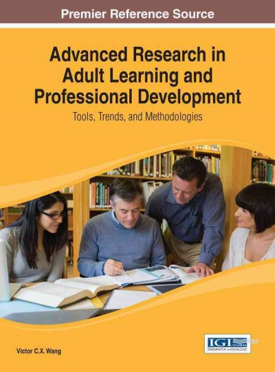 Advanced research in adult learning and professional development : tools, trends, and methodologies /