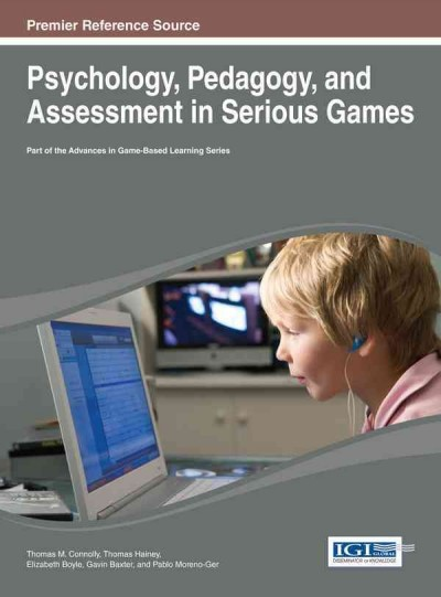 Psychology, pedagogy, and assessment in serious games /