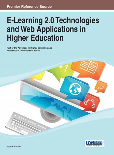 E-learning 2.0 technologies and web applications in higher education /