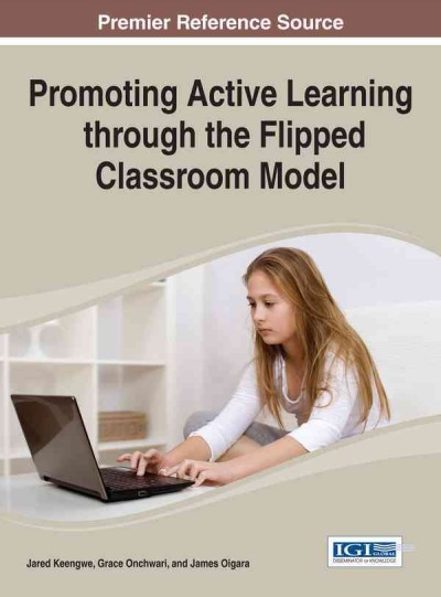 Promoting active learning through the flipped classroom model /