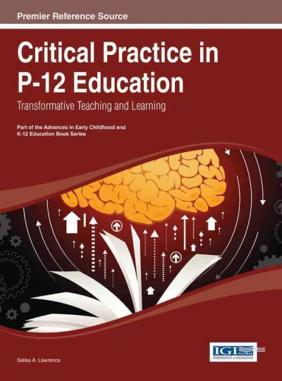 Critical practice in P-12 education : transformative teaching and learning /