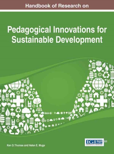 Handbook of research on pedagogical innovations for sustainable development /