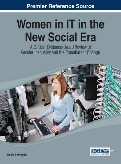 Women in IT in the new social era : a critical evidence-based review of gender inequality and the potential for change /