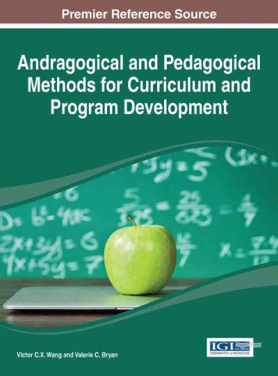 Andragogical and pedagogical methods for curriculum and program development /