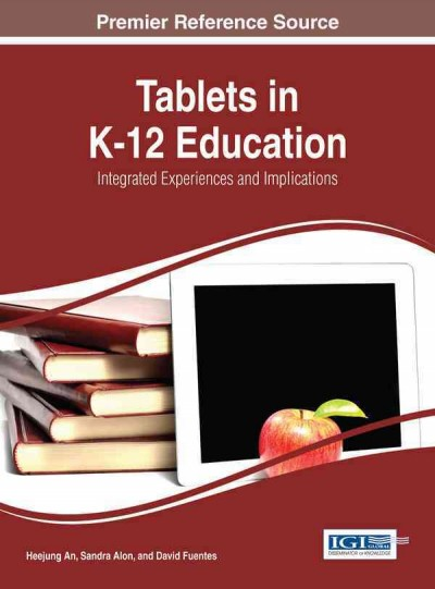 Tablets in K-12 education : integrated experiences and implications /