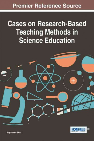 Cases on research-based teaching methods in science education /