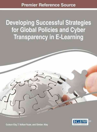 Developing successful strategies for global policies and cyber transparency in E-learning /