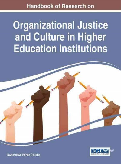 Handbook of research on organizational justice and culture in higher education institutions /