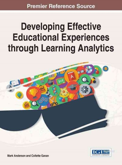 Developing effective educational experiences through learning analytics /
