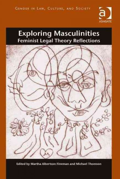Exploring masculinities : feminist legal theory reflections