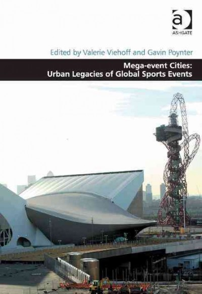 Mega-event cities : urban legacies of global sports events /