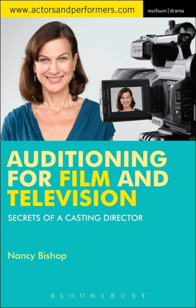 Auditioning for film and television : : secrets from a casting director