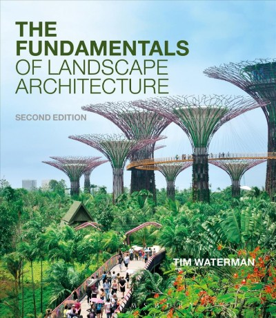 The fundamentals of landscape architecture /