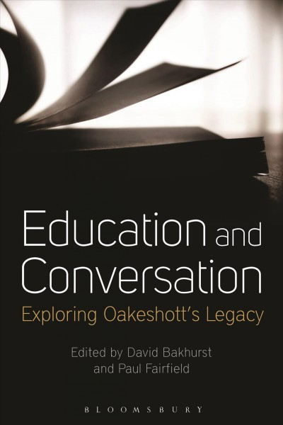 Education and conversation : exploring Oakeshott