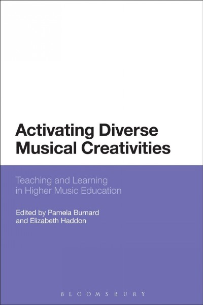 Activating diverse musical creativities : teaching and learning in higher music education /