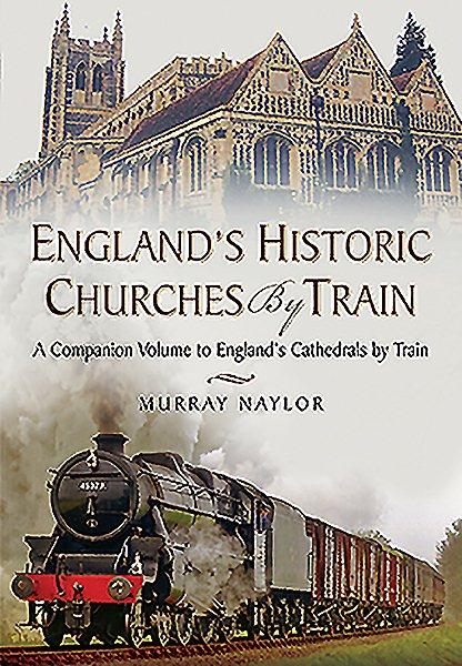 England Historic Churches by Train
