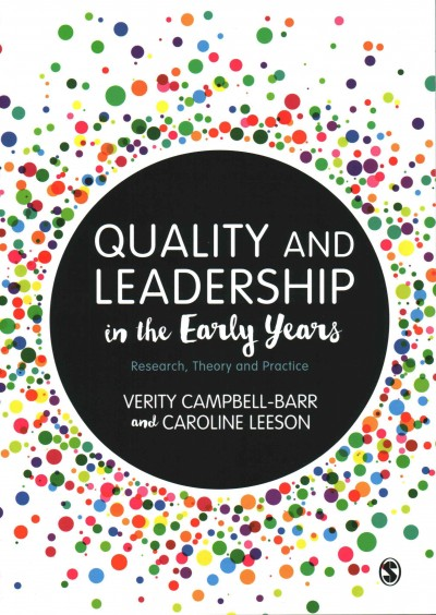 Quality and leadership in the early years : research, theory and practice /