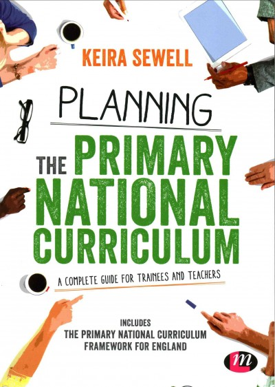 Planning the primary national curriculum : a complete guide for trainees and teachers /