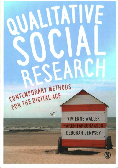 Qualitative social research : contemporary methods for the digital age /