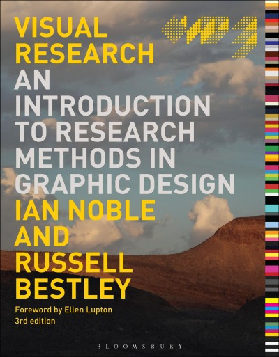 Visual research : : an introduction to research methods in graphic design
