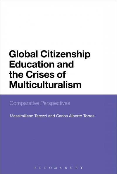 Global citizenship education and the crises of multiculturalism : comparative perspectives