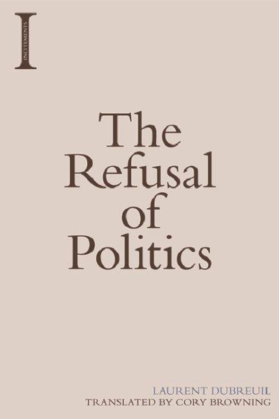 The Refusal of Politics