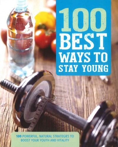 100 Best Ways to Stay Young
