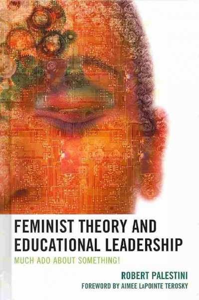 Feminist theory and educational leadership : much ado about something! /