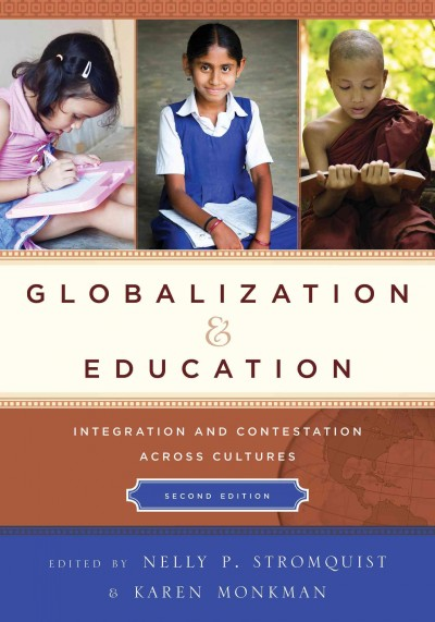 Globalization and education : integration and contestation across cultures /