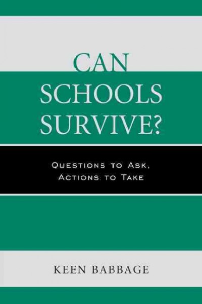 Can schools survive? : questions to ask, actions to take /