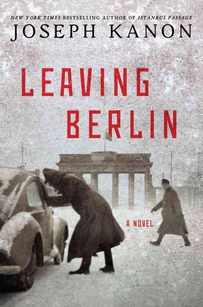 Leaving Berlin : a novel