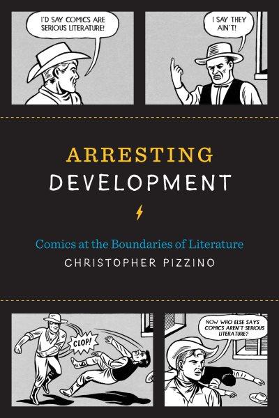 Arresting development : comics at the boundaries of literature