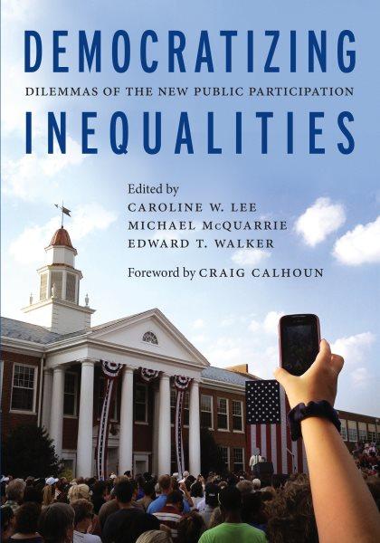 Democratizing inequalities : dilemmas of the new public participation