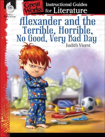 Alexander and the terrible- horrible- no good- very bad day : : a guide for the book by Judith Viorst