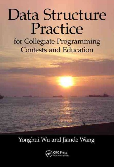 Data structure practice : : for collegiate programming contest and education