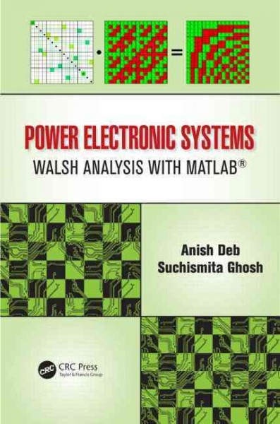Power electronic systems : walsh analysis with MATLAB /