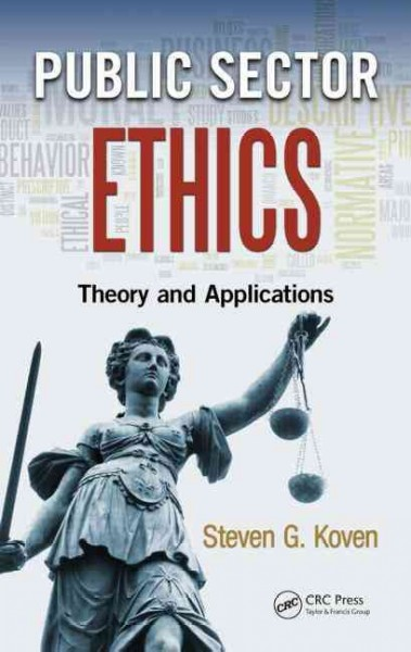 Public sector ethics : theory and applications /