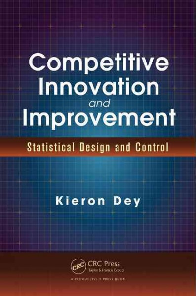 Competitive innovation and improvement : : statistical design and control