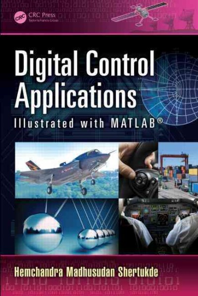 Digital control applications illustrated with MATLAB /