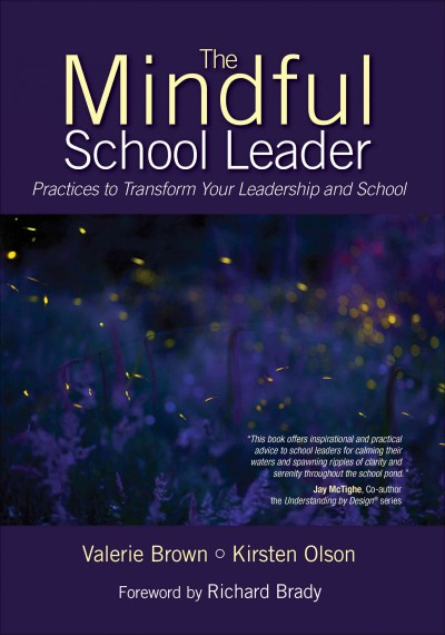 The mindful school leader : practices to transform your leadership and school /