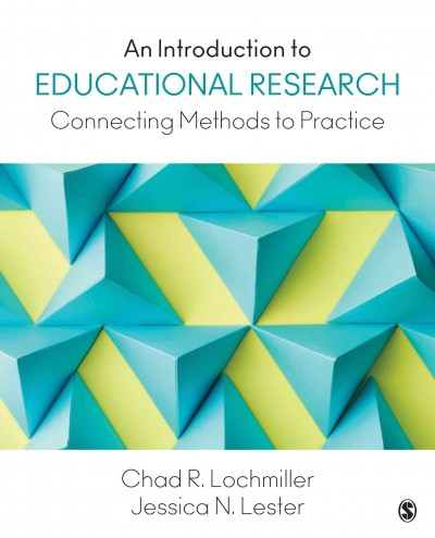 An introduction to educational research : connecting methods to practice /