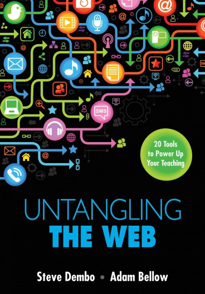 Untangling the Web : 20 tools to power up your teaching /