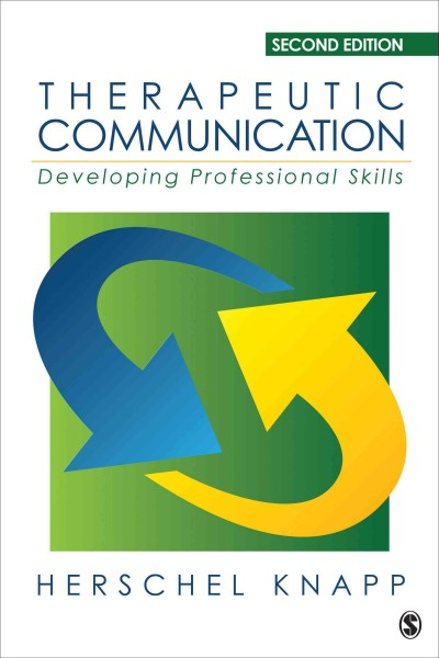 Therapeutic communication : developing professional skills /