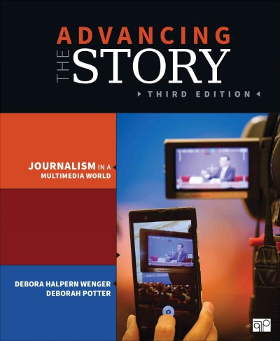 Advancing the story : : journalism in a multimedia world